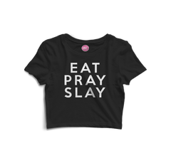 EatPraySlay Crop Top