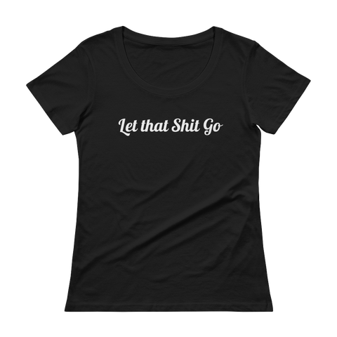 Let That Go Tshirt