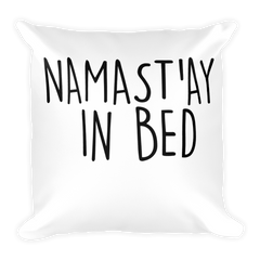 Namast'ay In Bed Square Pillow