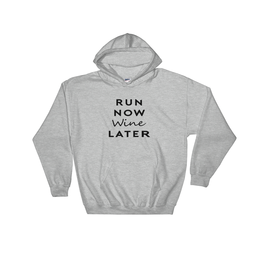 Run Now Wine Later Hoodie