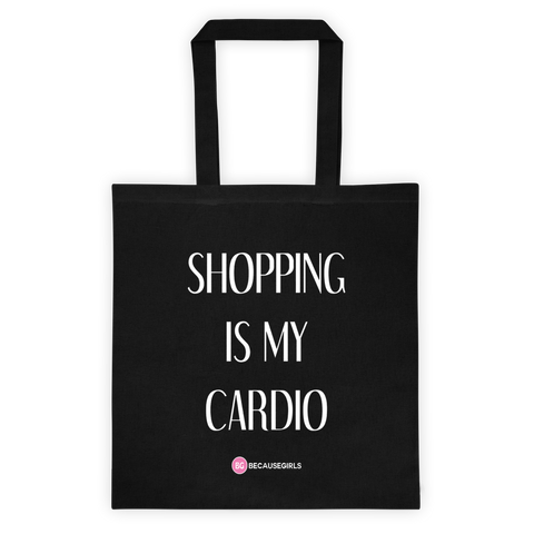 Shopping Is My Cardio Tote