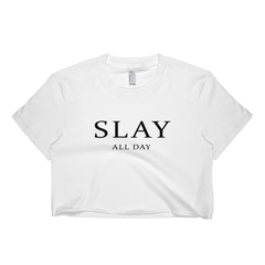 Slay All Day Crop Top