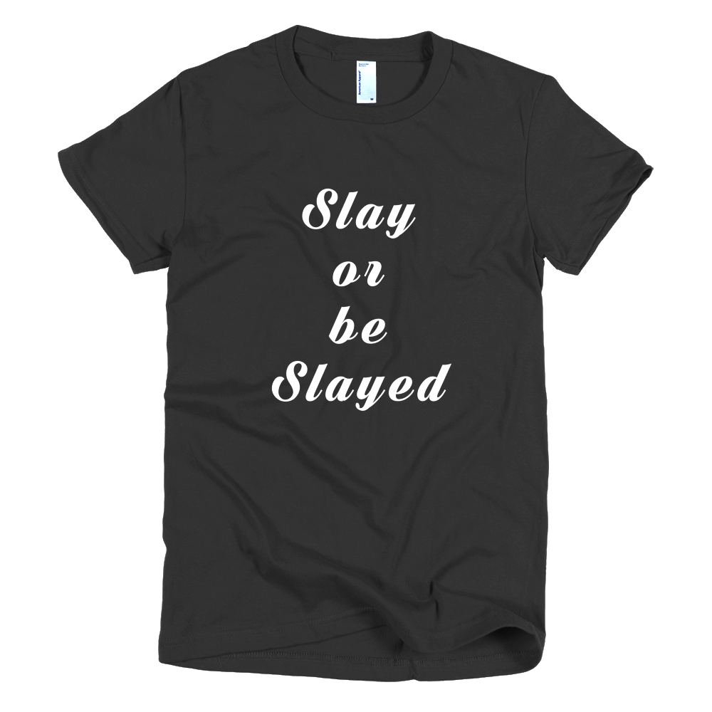 Slay Or Be Slayed Girls T-Shirt