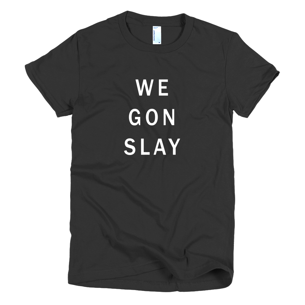 We Gon Slay Girls T-Shirt