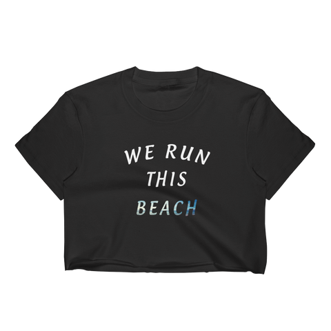 We Run This Beach Crop Top