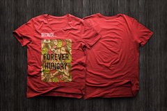 BecauseForeverHungry T-Shirt