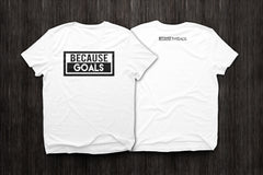 BecauseGoals T-Shirt