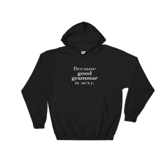 Because Good Grammar is Sexy Hoodie