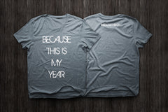 BecauseThisIsMyYear T-Shirt