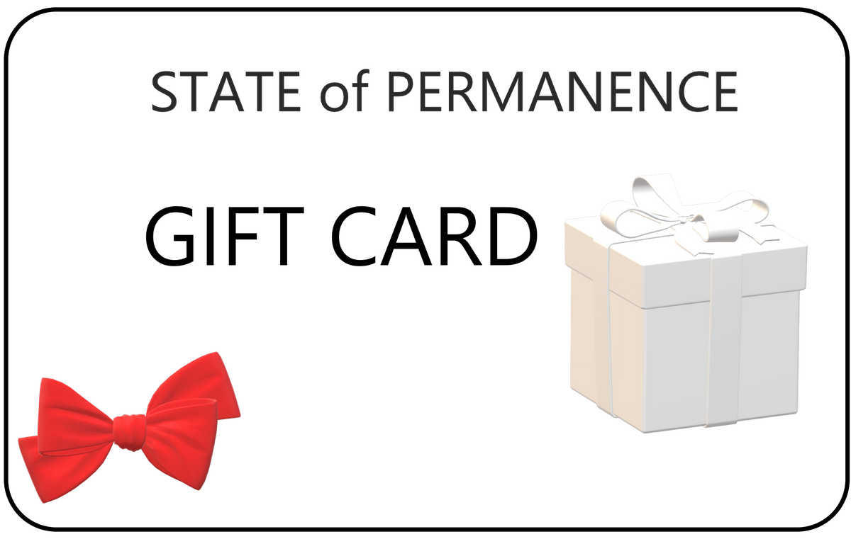 STATE of PERMANENCE Gift Card