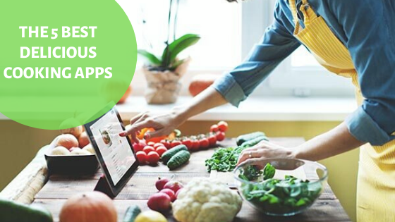 The 5 Best Delicious Cooking Apps!