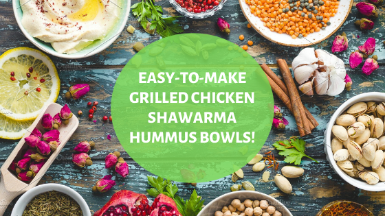Easy-To-Make Grilled Chicken Shawarma Hummus Bowls!