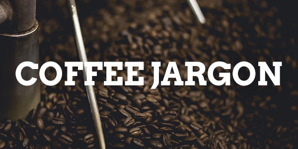 Coffee Jargon Buster