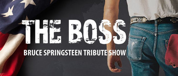 THE BOSS Bruce Springsteen Tribute Show Carterton Event Center