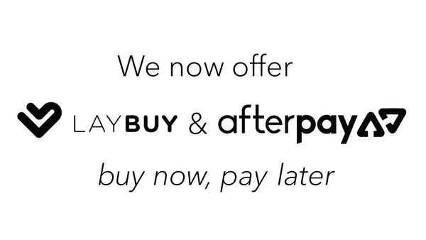 We offer you more payment options with Laybuy and Afterpay