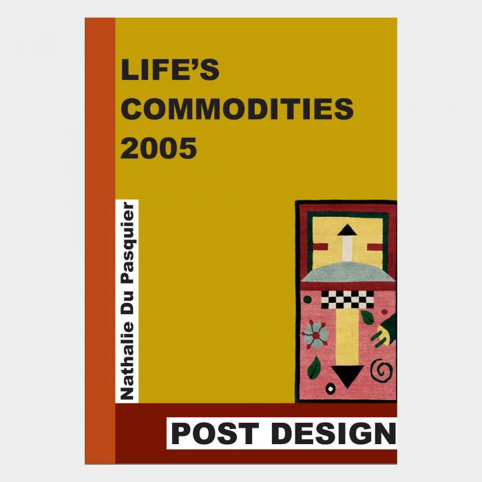 """Life's commodities"" Catalogue 2005"