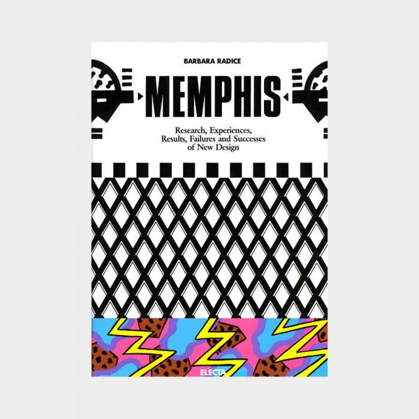 Memphis - Research, Experiences, Results, Failures And Successes Of New Design - Book - Memphis Milano