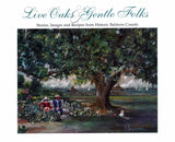 Book - Live Oaks and Gentle Folks: Stories, Images and Recipes from Historic Baldwin County
