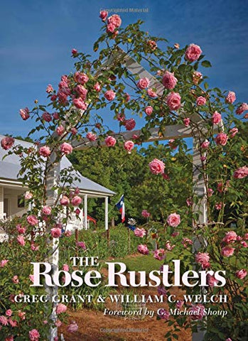 Book: The Rose Rustlers- Greg Grant and William C. Welch- signed