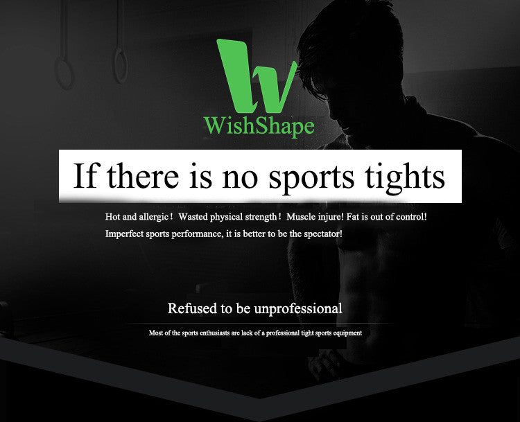 If there is no sports tights.Hot and allergic!Wasted physical strength!Muscle injure! Fat is out of control!Imperfect sports performance, it is better to be the spectator!Refused to be unprofessional,Most of the sports enthusiasts are lack of a professional tight sports equipment