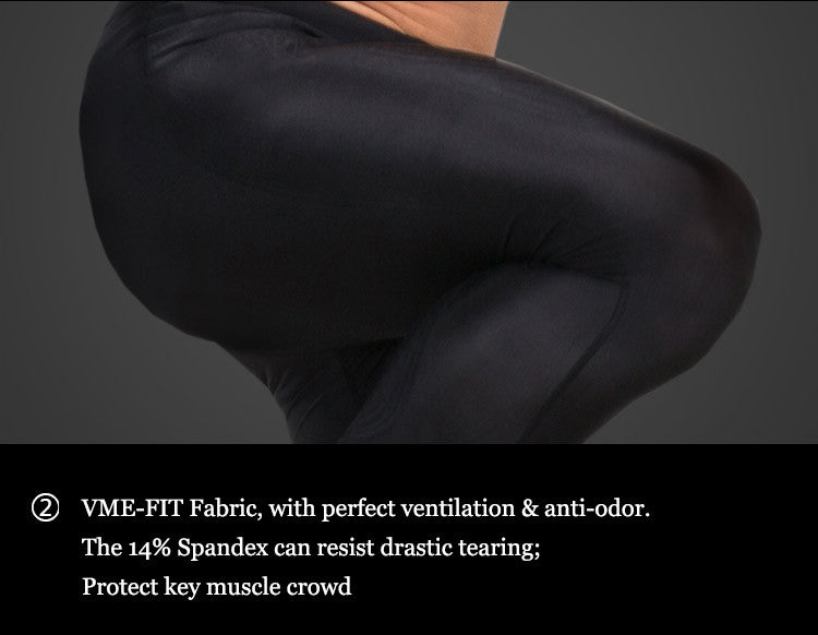 VME-FIT Fabric, with perfect ventilation & anti-odor.The 14% Spandex can resist drastic tearing;Protect key muscle crowd