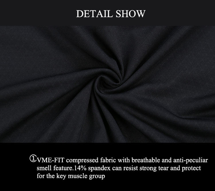 VME-FIT compressed fabric with breathable and anti-peculiar smell feature.14% spandex can resist strong tear and protect for the key muscle group