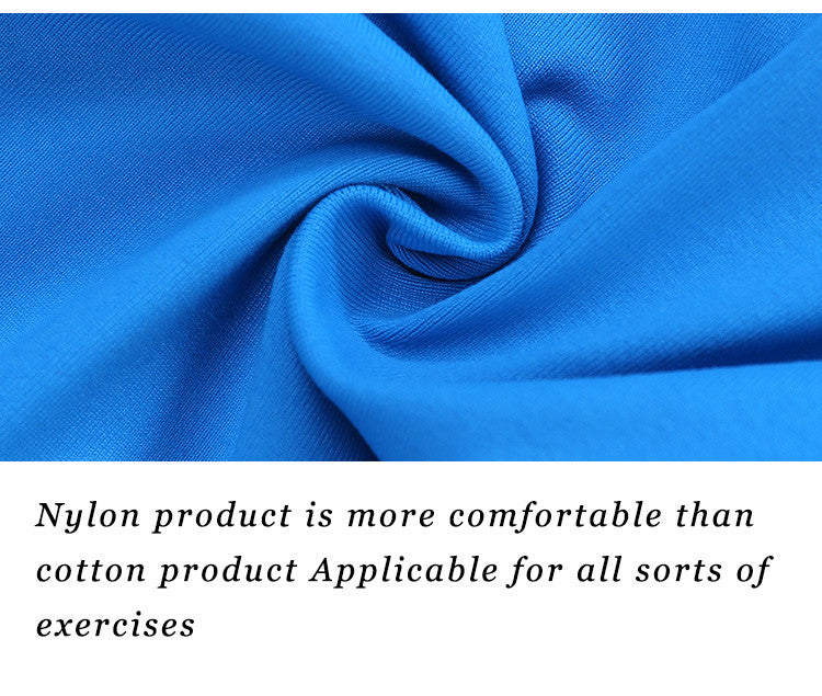 Nylon product is more comfortable than cotton product; Applicable for all sorts of exercises.