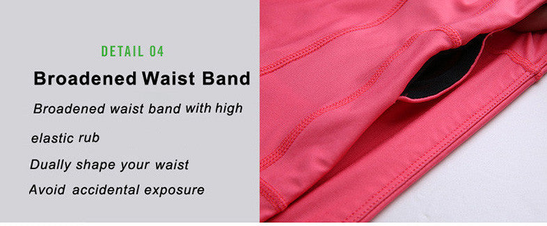 Broadened waist band; broadened waist band with high elastic rub dually shape your wist; Avoid accidential exposure.