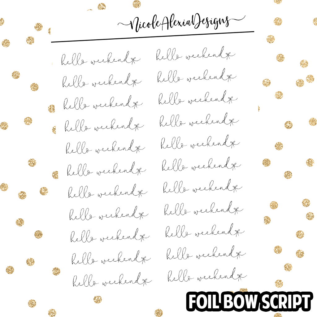 Foil Bow Script - Hello Weekend