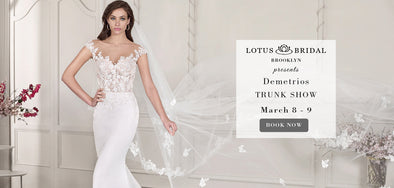 Demetrios Trunk Show coming to Lotus Bridal Brooklyn - March 8th to 9th