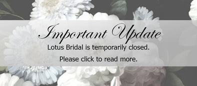 Important Update: Lotus Bridal Hopes to Reopen May 16th