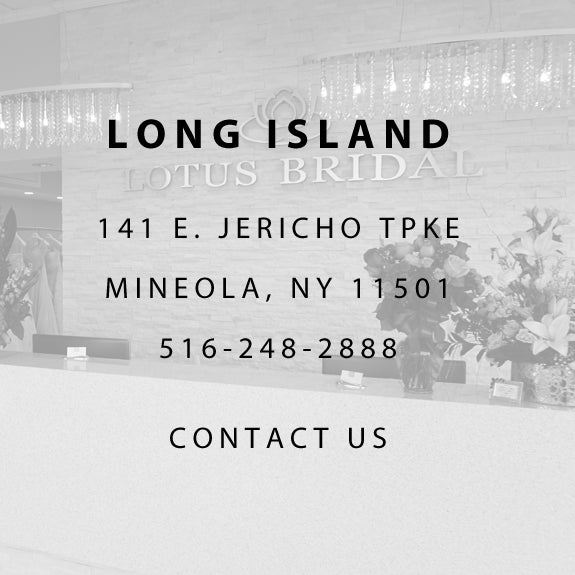Contact us at Lotus Bridal Long Island