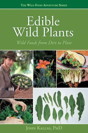 Edible Wild Plants: From Dirt to Plate