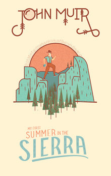 My First Summer in the Sierra by John Muir