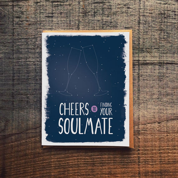 Cheers to finding your soulmate