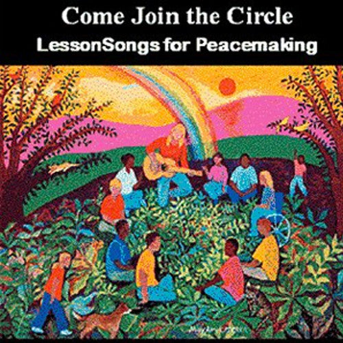 Come Join the Circle: Lesson Songs for Peacemaking