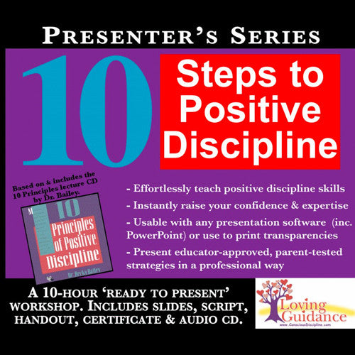 10 Steps to Positive Discipline Presenter's Series