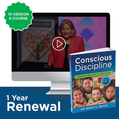 1 YEAR INDIVIDUAL REGISTRATION RENEWAL: E-Course - Conscious Discipline: Building Resilient Schools & Homes with Dr. Becky Bailey