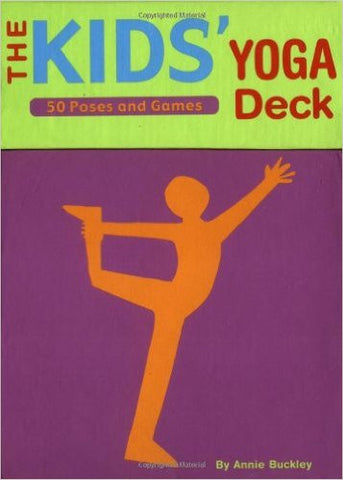 e Kids' Yoga Deck: 50 Poses and Games by Annie Buckley