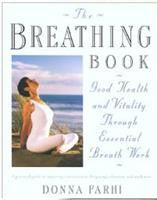 The Breathing Book: Good Health and Vitality Through Essential Breath Work by Donna Farhi