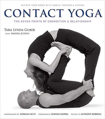 Contact Yoga: The Seven Points of Connection & Relationship by Tara Lynda Guber