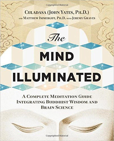 The Mind Illuminated by Culadasa (John Yates) PhD