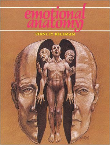 Emotional Anatomy by Stanley Keleman