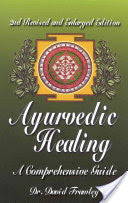 Ayurvedic Healing: A Comprehensive Guide by David Frawley