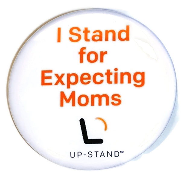 I Stand for Expecting Moms Supporter Pin