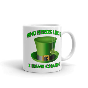 Who Needs Luck I have Charm Mug - 2