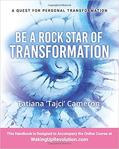Be a Rock Star of Transformation: Harness the Five Elements of Transformation for a Fulfilled Life