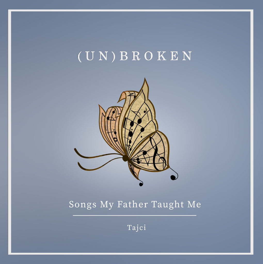 (Un)Broken - Songs My Father Taught Me - CD