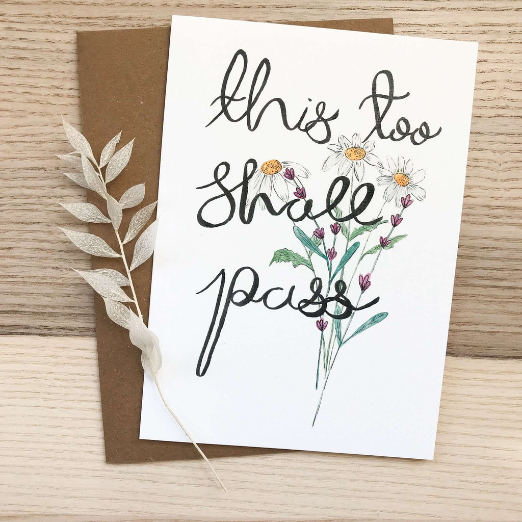 "A Bloom Made- ""This Too Shall Pass"" Card"