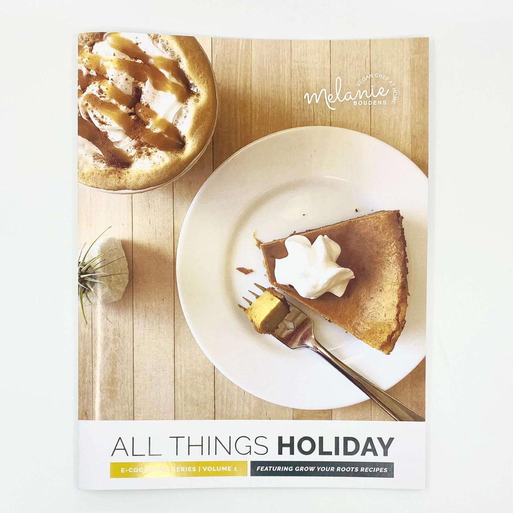 Melanie Bouden's Vegan Chef at Home - All Things Holiday Cookbook